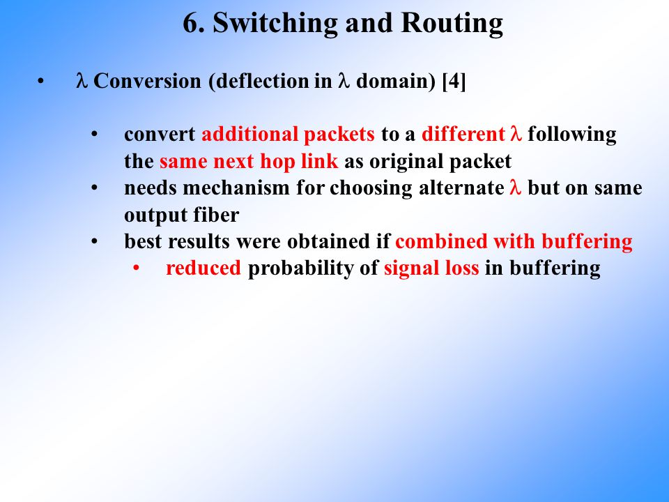 6. Switching and Routing  Conversion (deflection in  domain) [4]